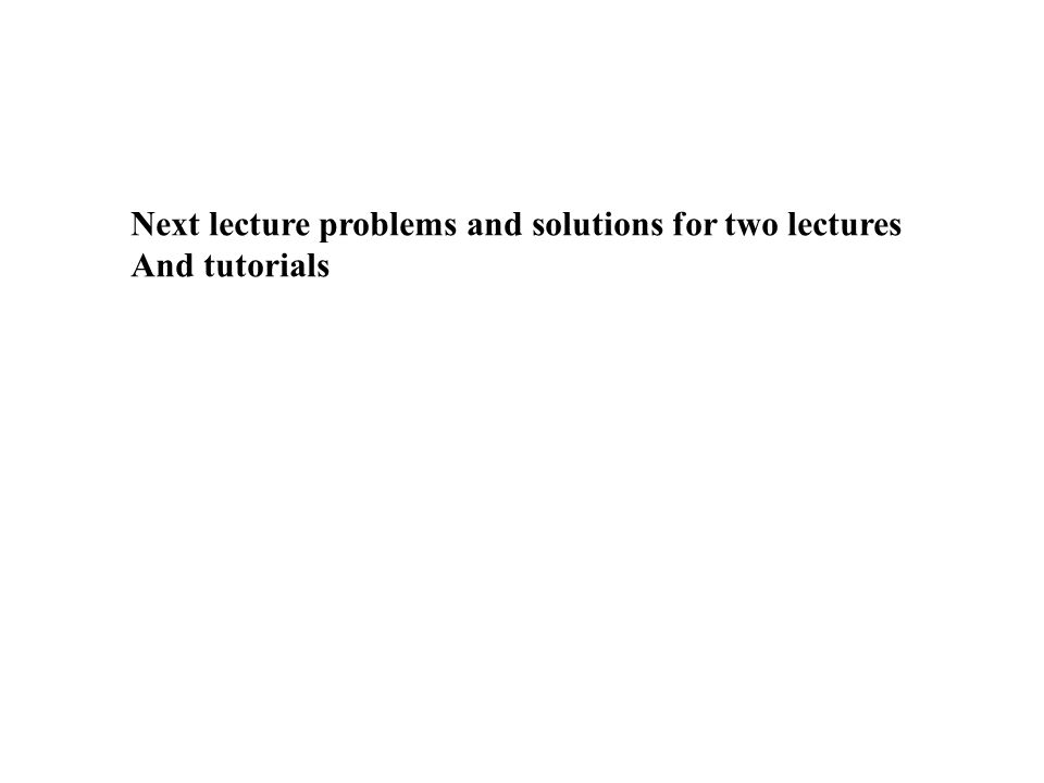 Next lecture problems and solutions for two lectures