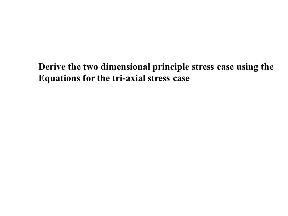 Derive the two dimensional principle stress case using the