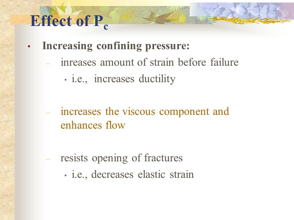 Effect of Pc Increasing confining pressure: