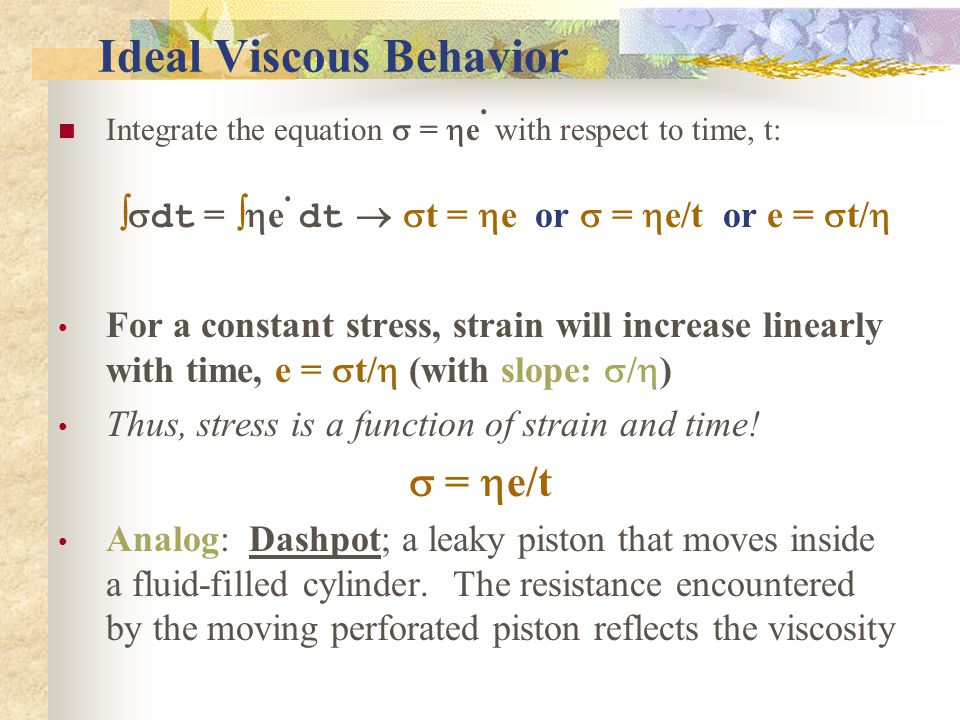 Ideal Viscous Behavior