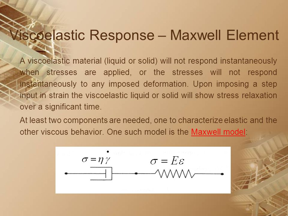 Viscoelastic Response – Maxwell Element