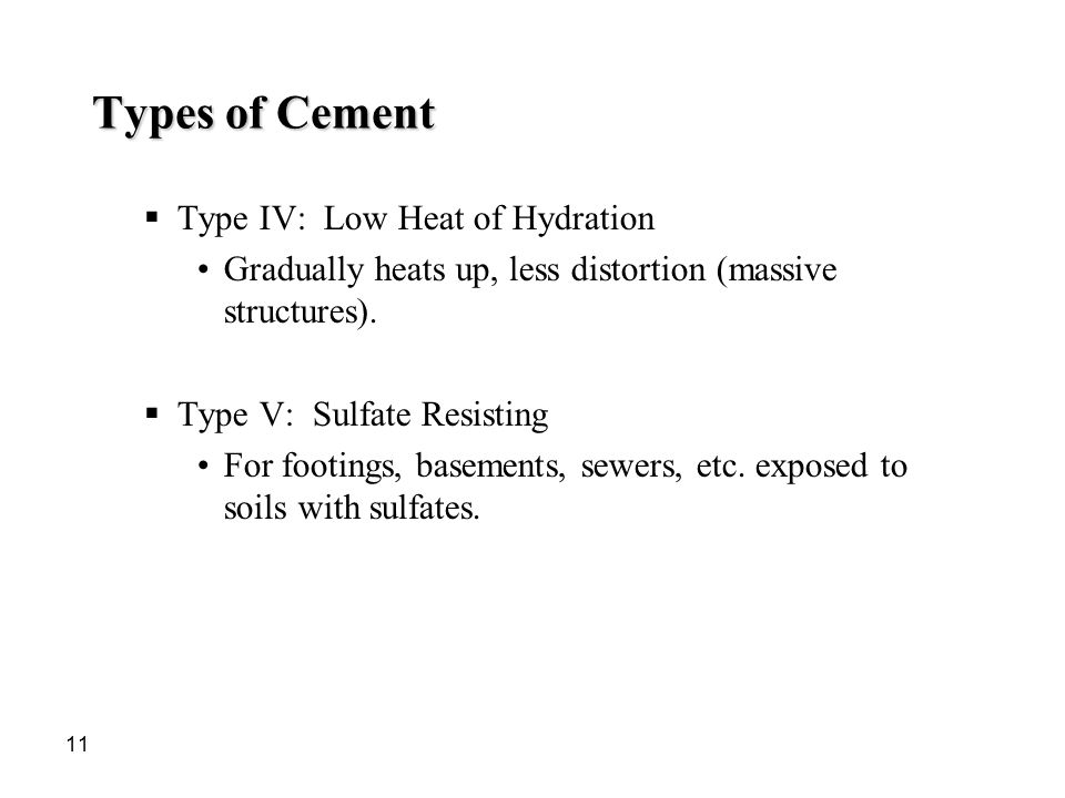 Types of Cement Type IV: Low Heat of Hydration