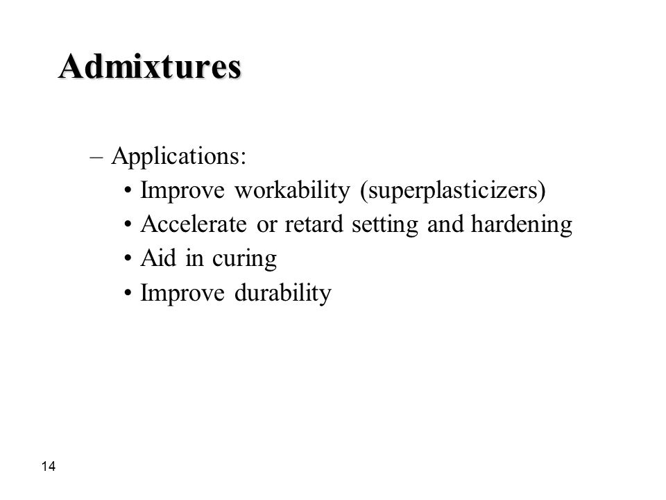Admixtures Applications: Improve workability (superplasticizers)