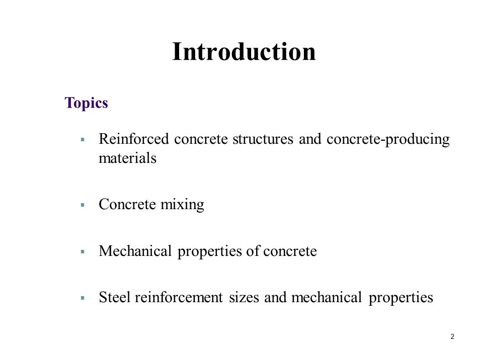Introduction Topics. Reinforced concrete structures and concrete-producing materials. Concrete mixing.