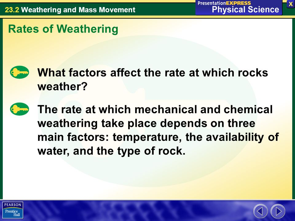 Rates of Weathering What factors affect the rate at which rocks weather