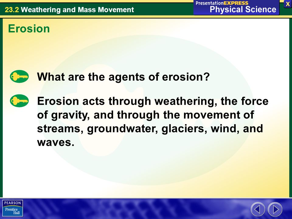 Erosion What are the agents of erosion