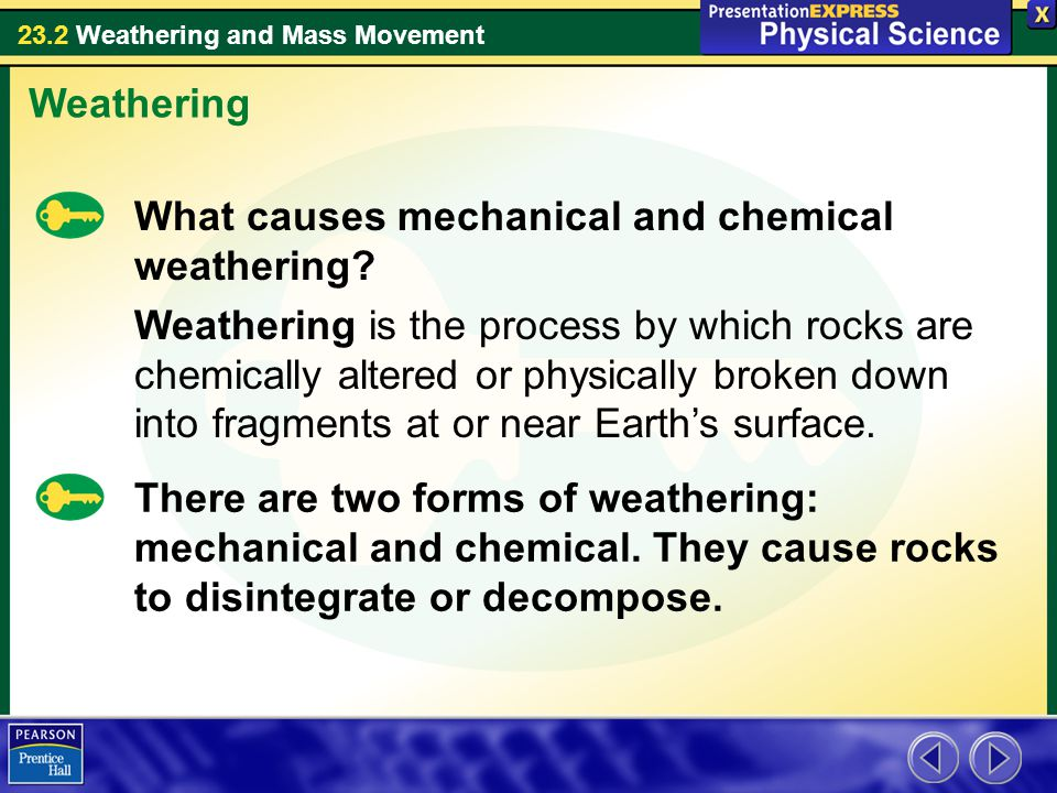 Weathering What causes mechanical and chemical weathering