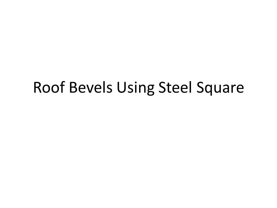 Roof Bevels Using Steel Square