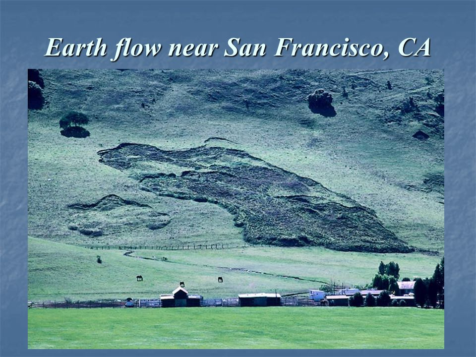 Earth flow near San Francisco, CA