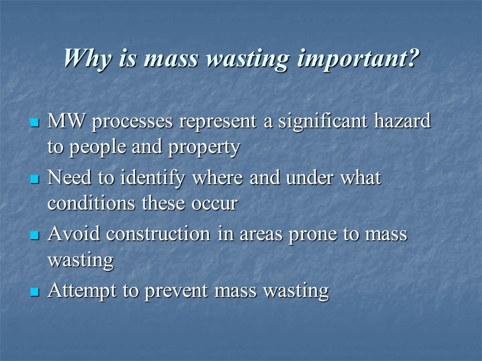 Why is mass wasting important