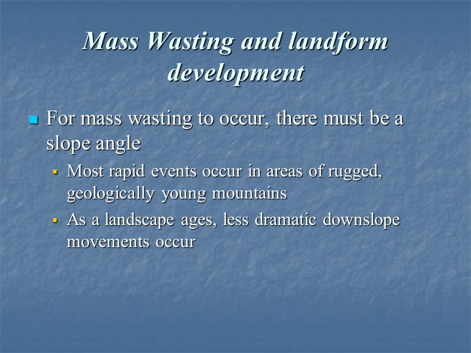 Mass Wasting and landform development