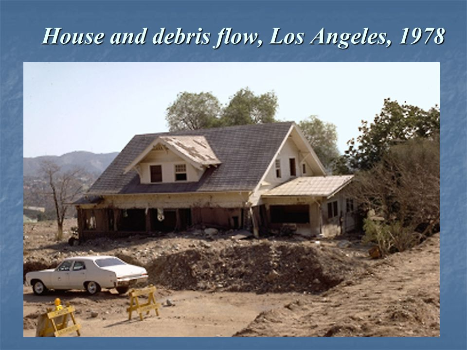 House and debris flow, Los Angeles, 1978
