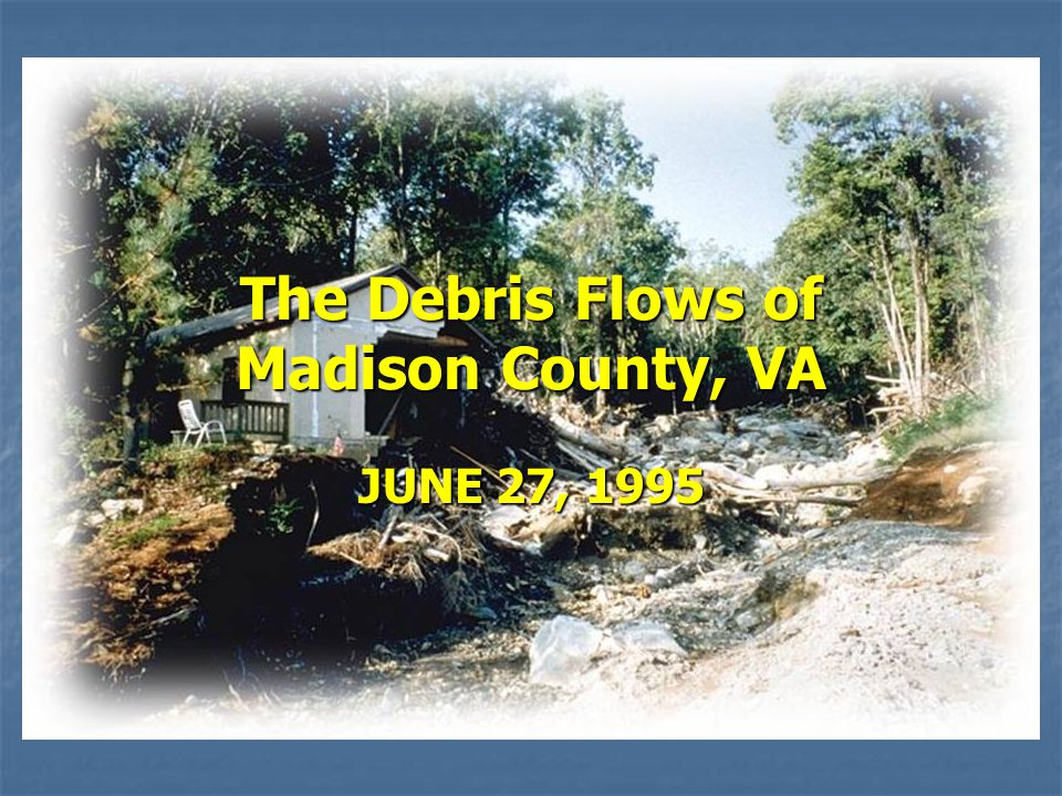 The Debris Flows of Madison County, VA