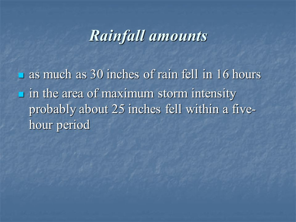 Rainfall amounts as much as 30 inches of rain fell in 16 hours