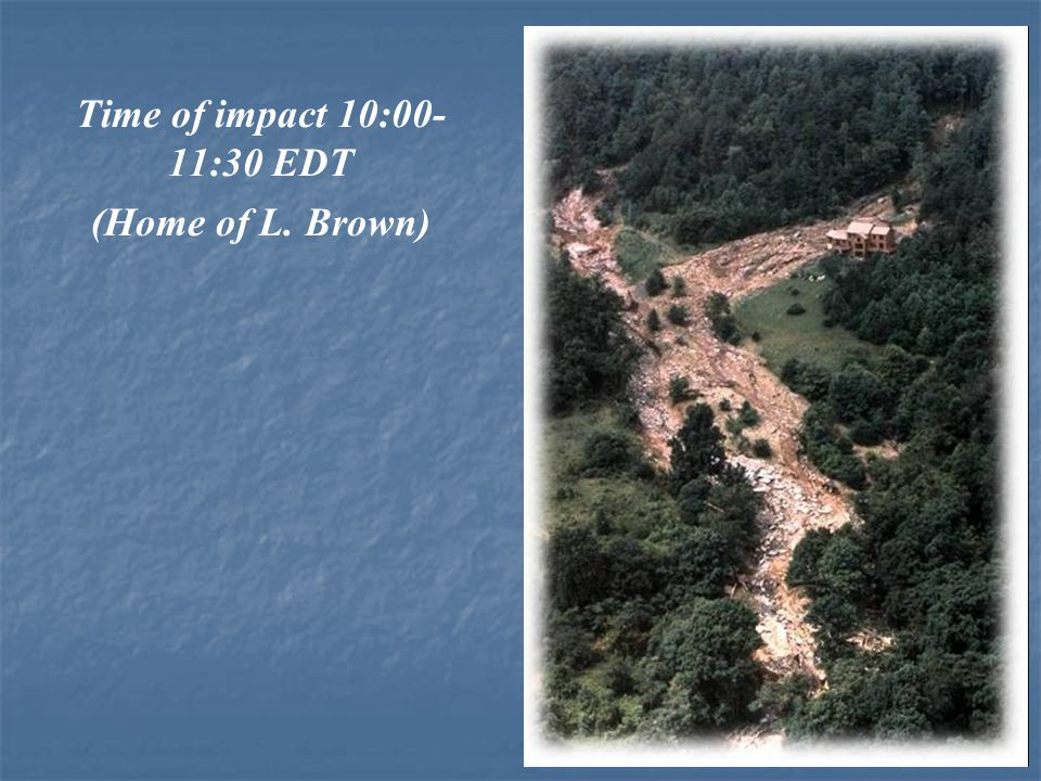 Time of impact 10:00-11:30 EDT (Home of L. Brown)