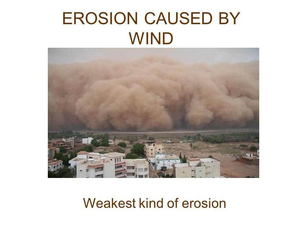 Weakest kind of erosion