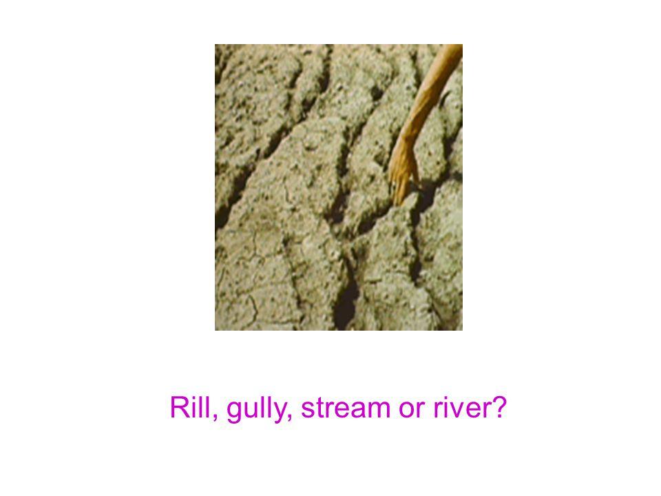 Rill, gully, stream or river