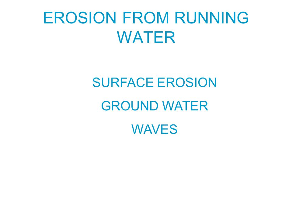 EROSION FROM RUNNING WATER