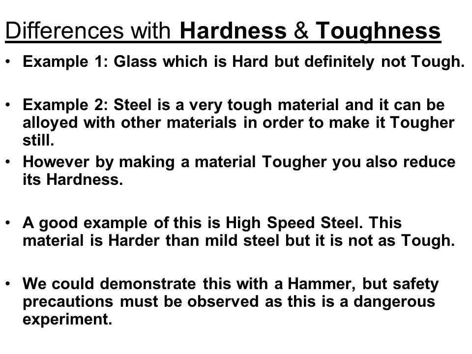 Differences with Hardness & Toughness
