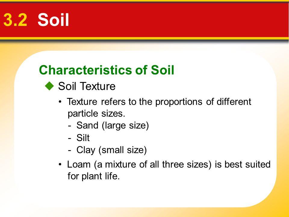 3.2 Soil Characteristics of Soil  Soil Texture