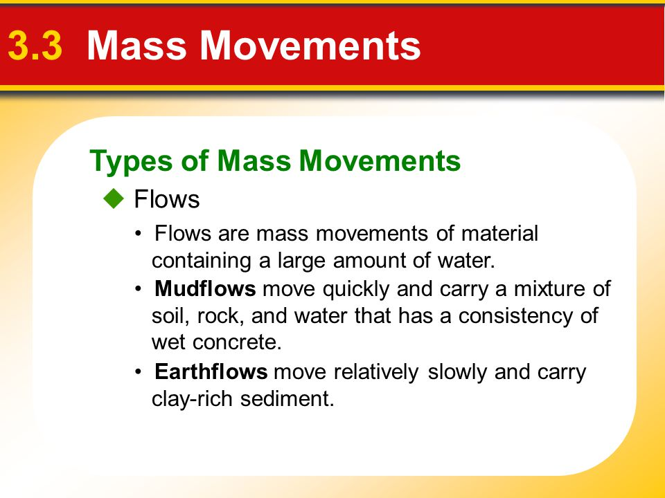 3.3 Mass Movements Types of Mass Movements  Flows