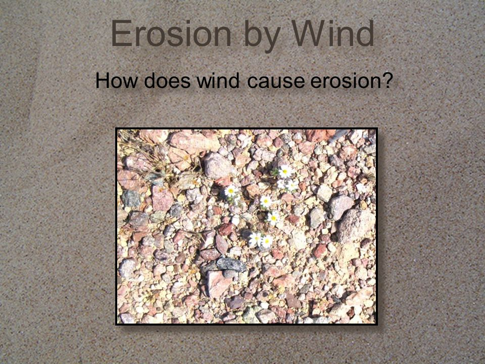 How does wind cause erosion