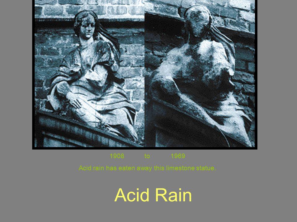 Acid rain has eaten away this limestone statue.