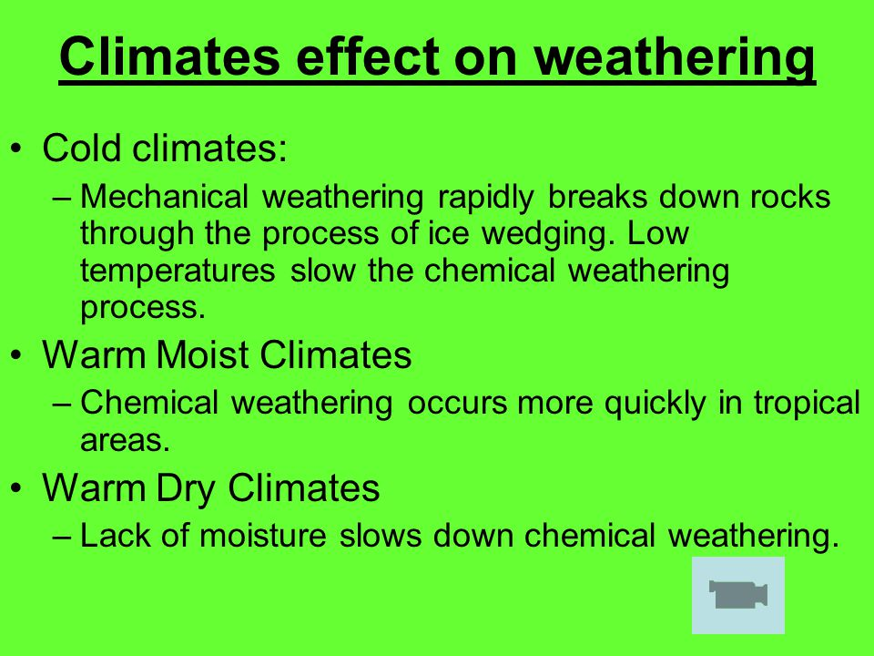 Climates effect on weathering