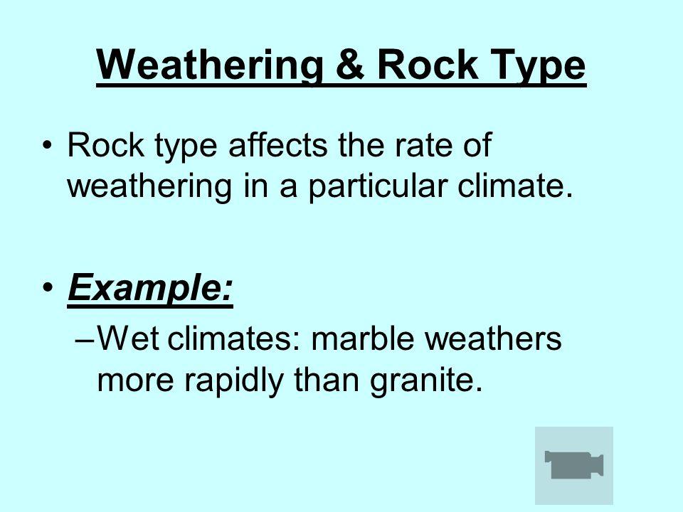 Weathering & Rock Type Example: