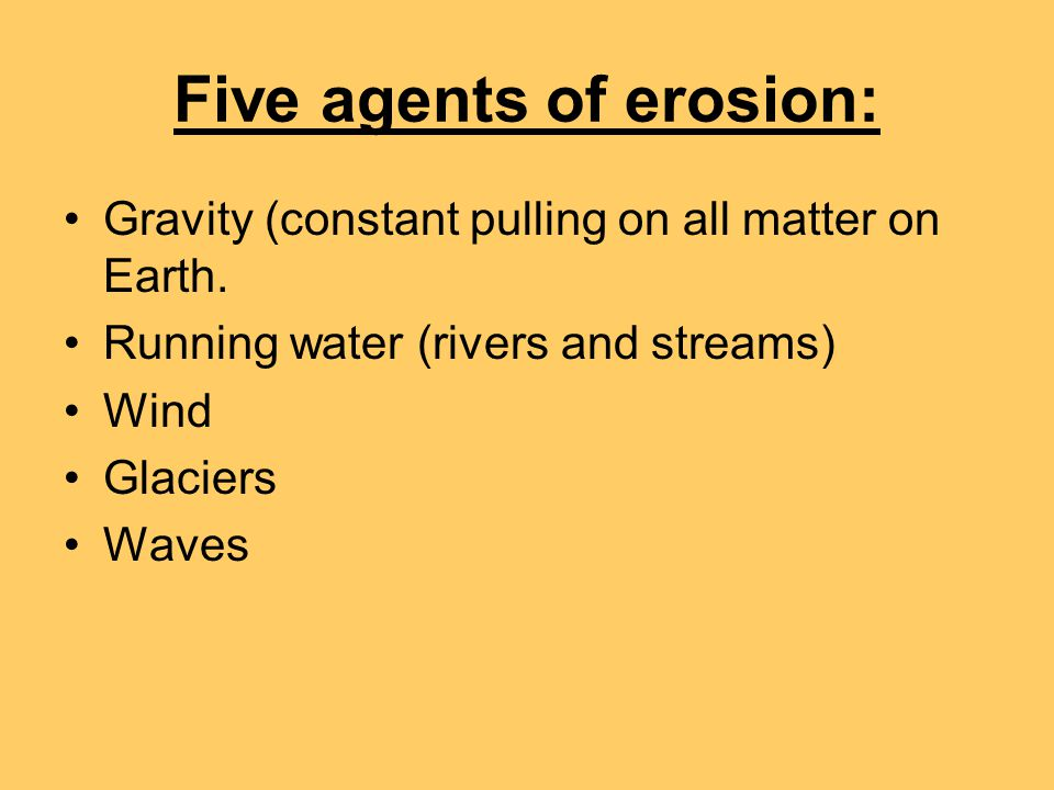 Five agents of erosion: