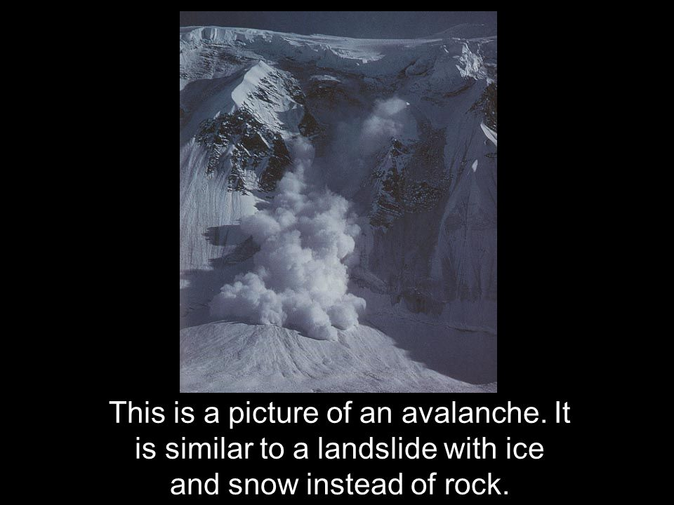 This is a picture of an avalanche