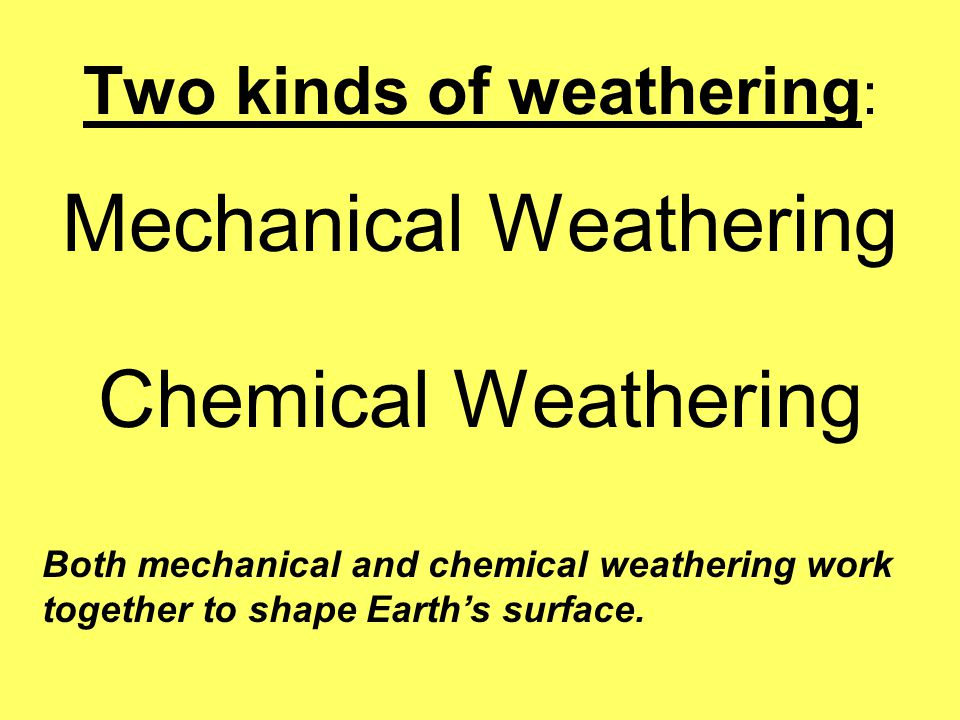 Two kinds of weathering: