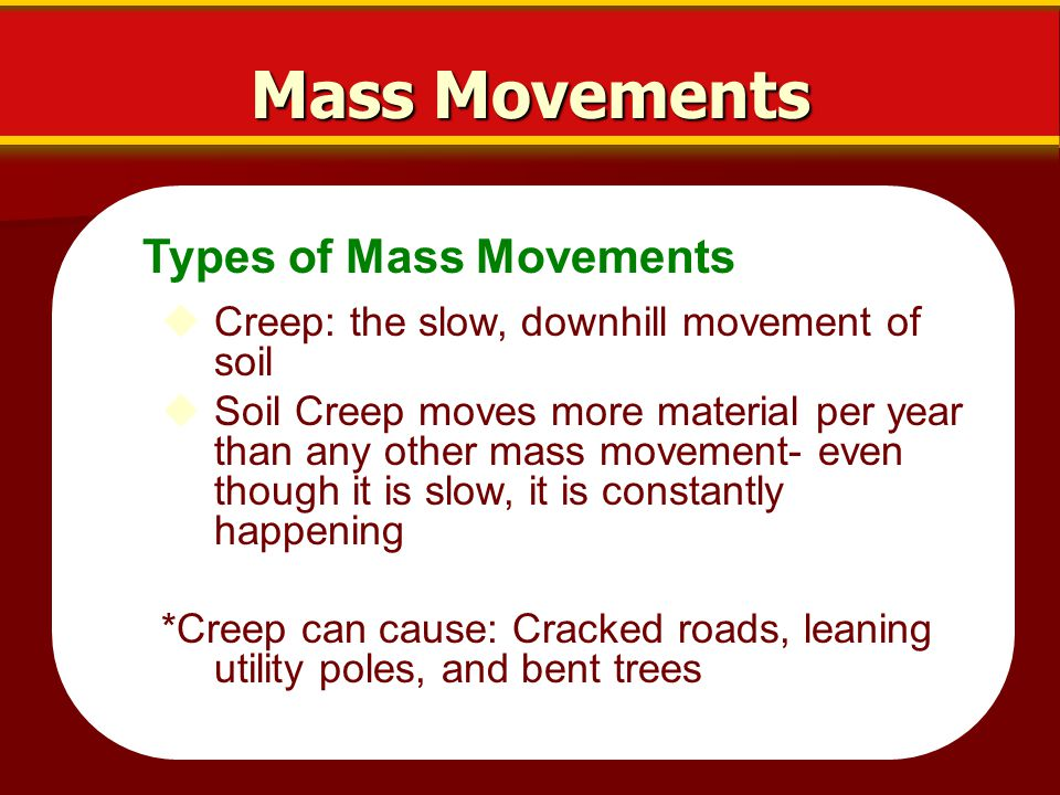 Mass Movements Types of Mass Movements
