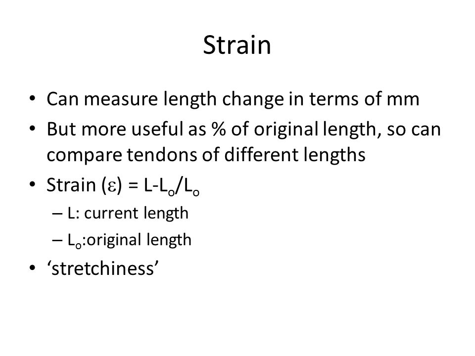 Strain Can measure length change in terms of mm