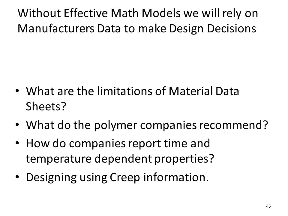 Without Effective Math Models we will rely on Manufacturers Data to make Design Decisions