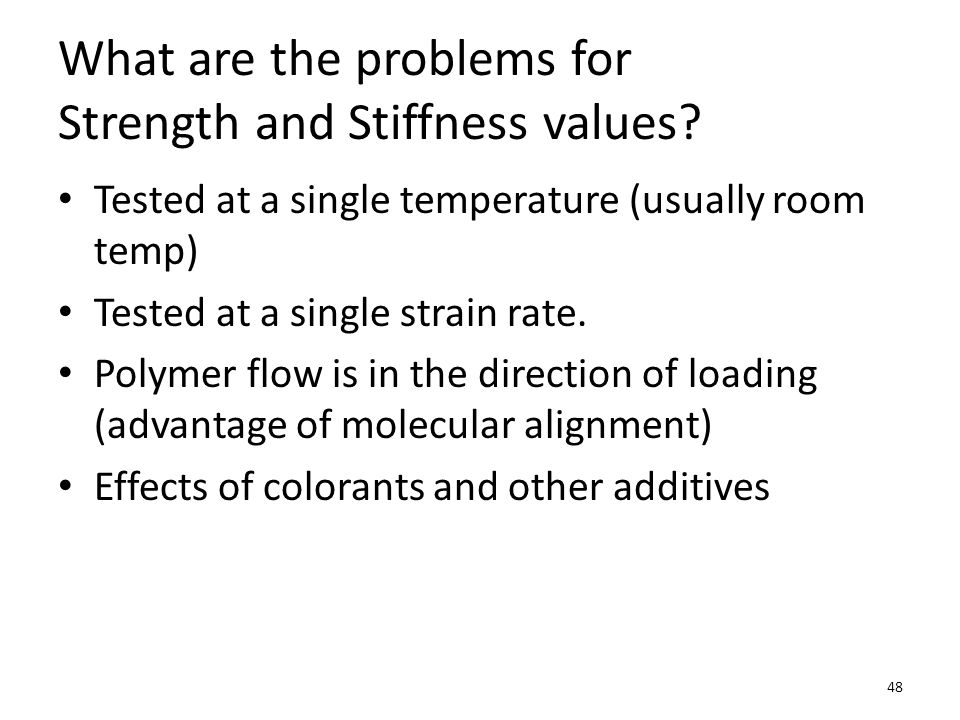 What are the problems for Strength and Stiffness values