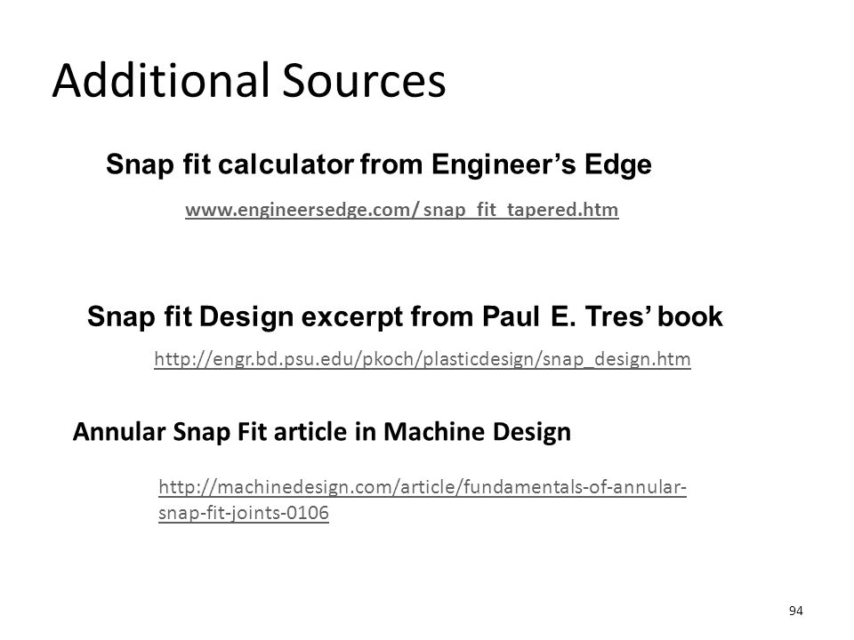 Additional Sources Snap fit calculator from Engineer's Edge
