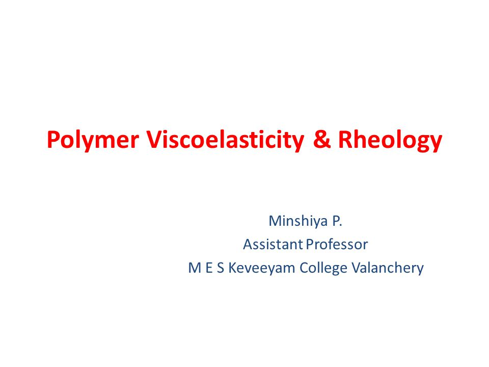 Polymer Viscoelasticity & Rheology
