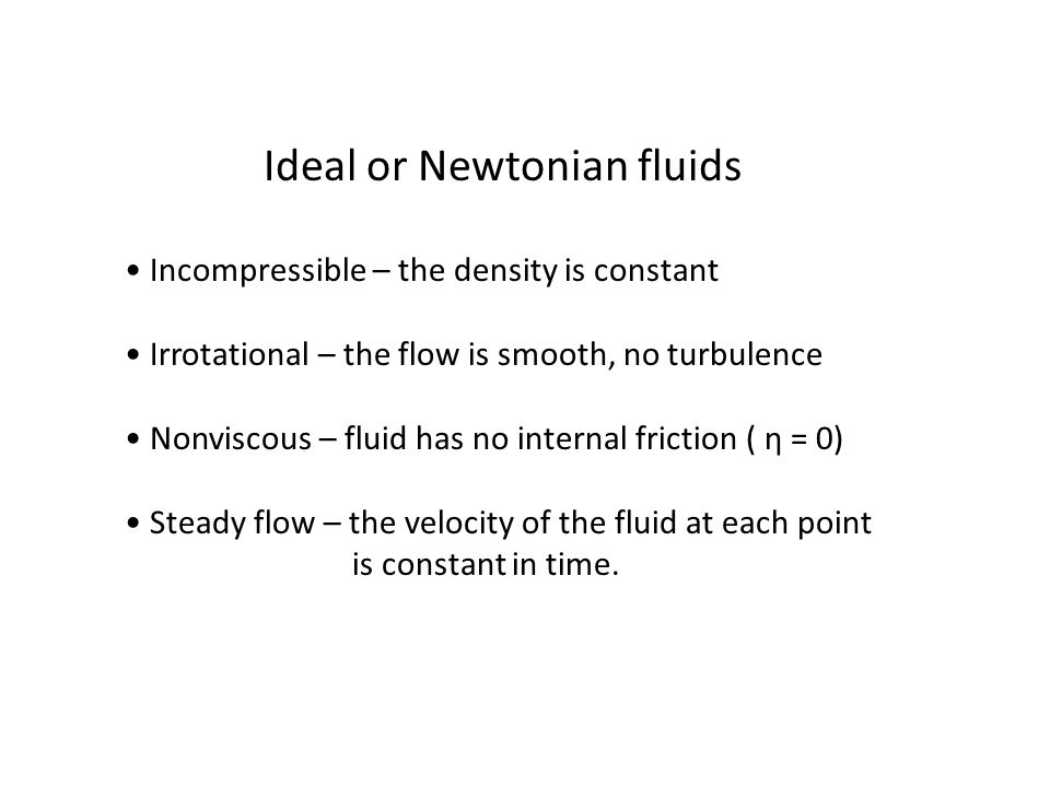 Ideal or Newtonian fluids