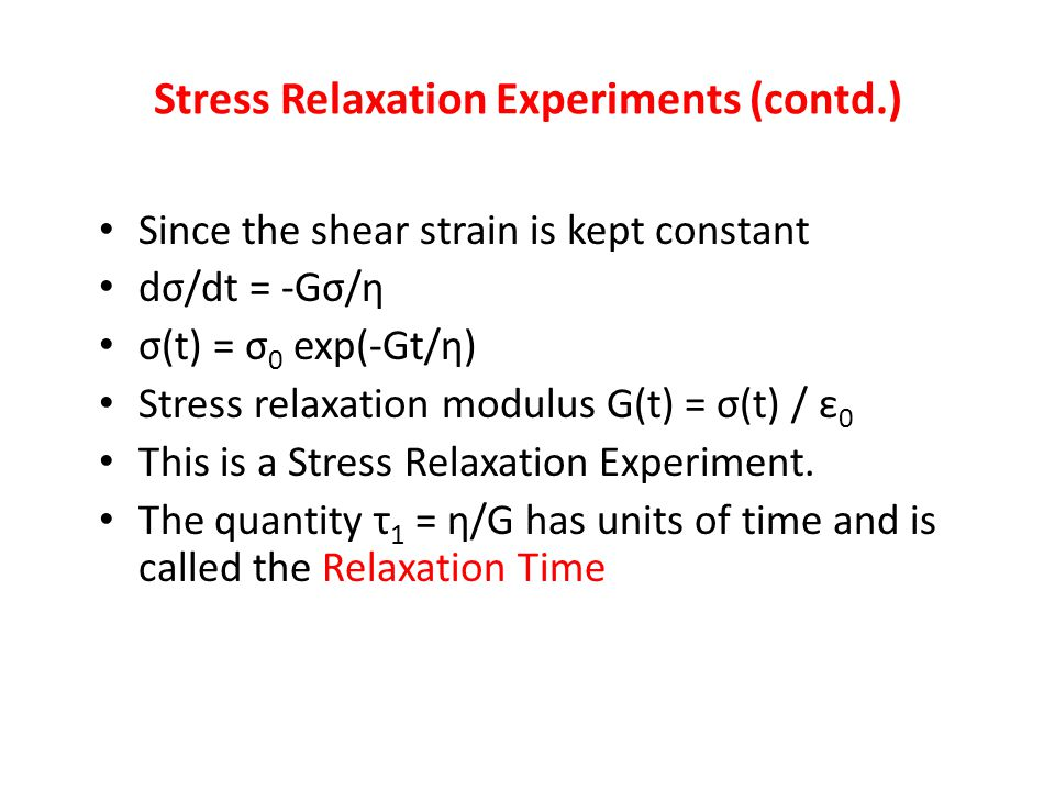 Stress Relaxation Experiments (contd.)