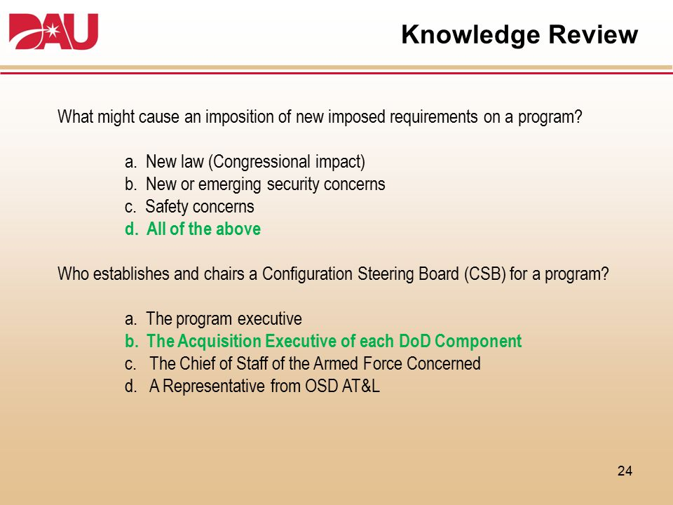 Knowledge Review What might cause an imposition of new imposed requirements on a program a. New law (Congressional impact)