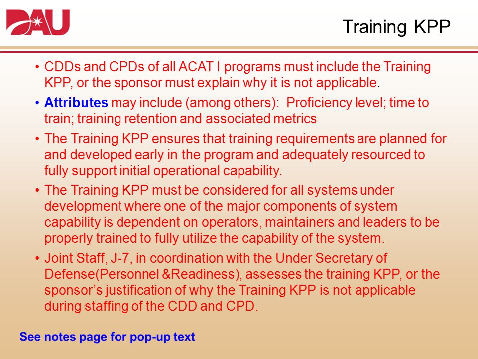 Training KPP CDDs and CPDs of all ACAT I programs must include the Training KPP, or the sponsor must explain why it is not applicable.