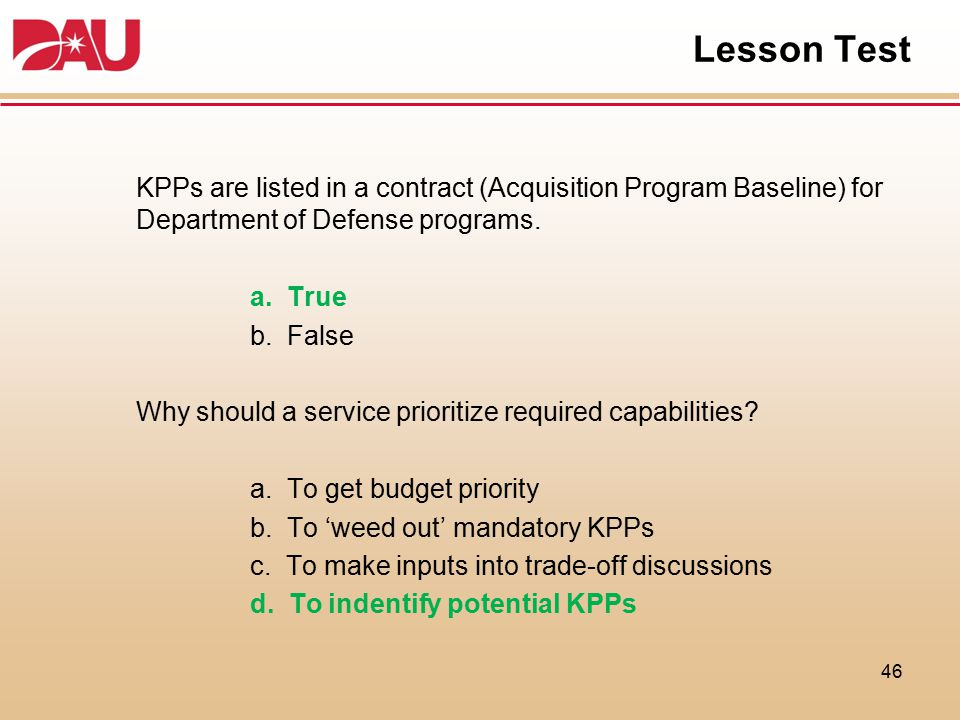 Lesson Test KPPs are listed in a contract (Acquisition Program Baseline) for Department of Defense programs.