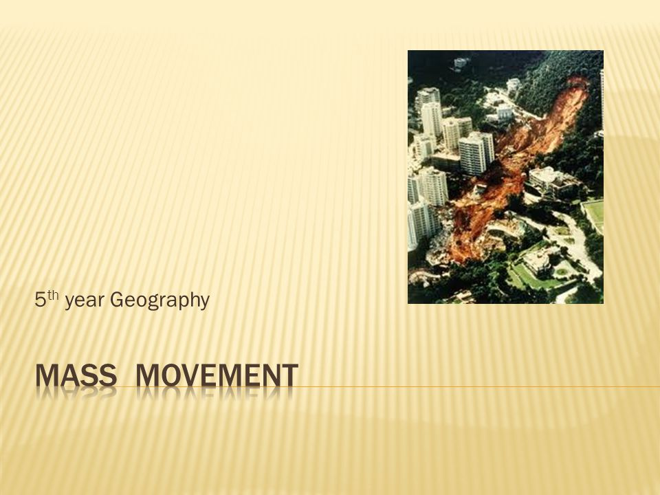 5th year Geography Mass Movement