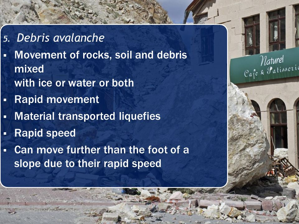 Movement of rocks, soil and debris mixed with ice or water or both