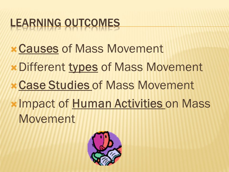 Causes of Mass Movement Different types of Mass Movement