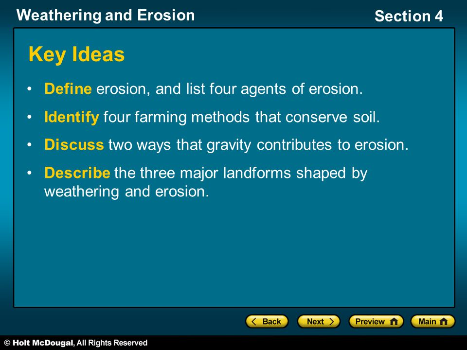 Key Ideas Define erosion, and list four agents of erosion.