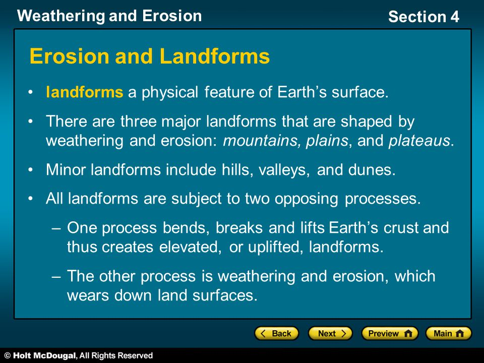 Erosion and Landforms landforms a physical feature of Earth's surface.