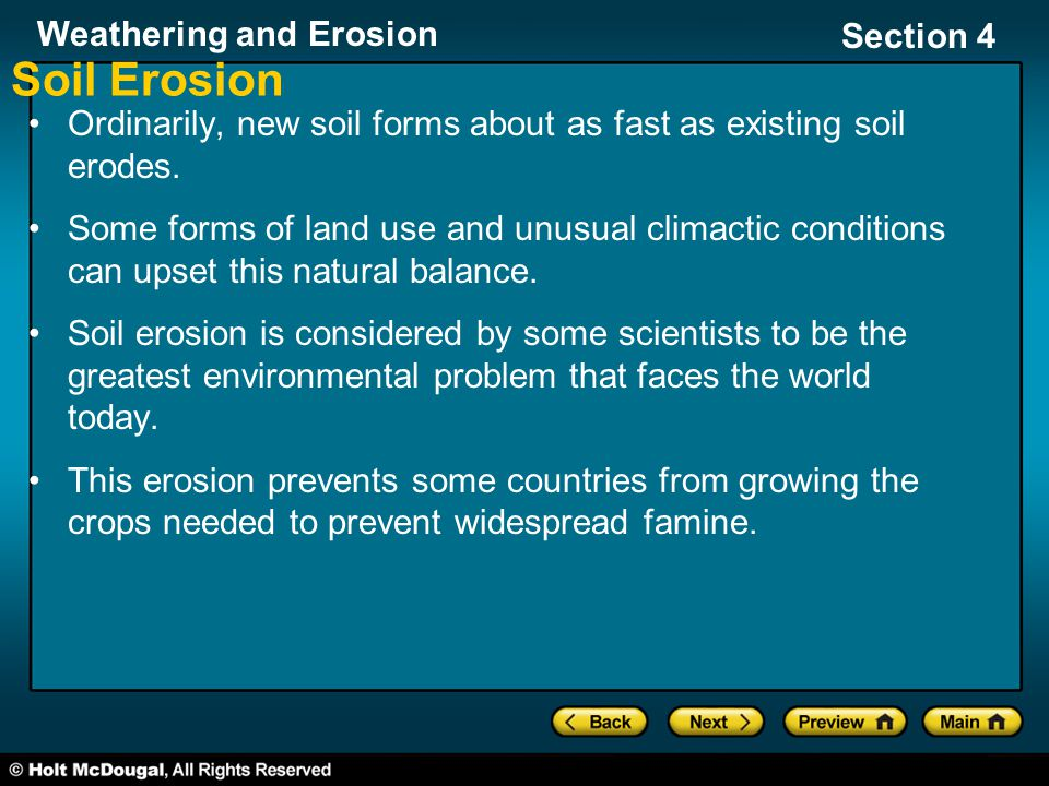Soil Erosion Ordinarily, new soil forms about as fast as existing soil erodes.