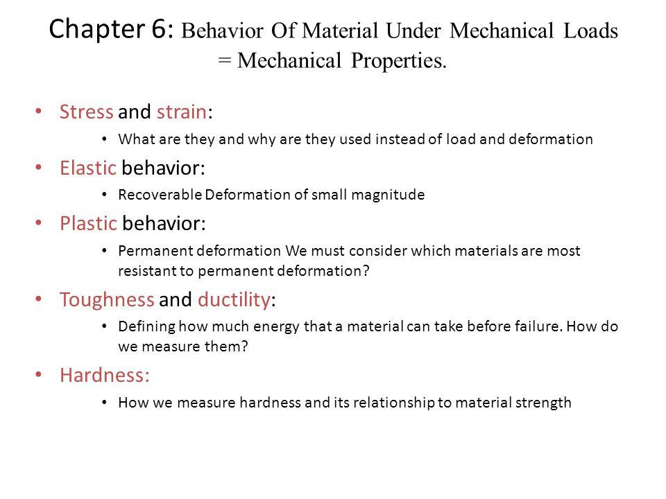 Chapter 6: Behavior Of Material Under Mechanical Loads = Mechanical Properties.